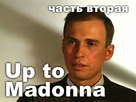 Up to Madonna